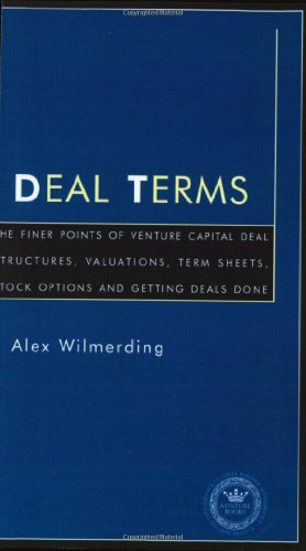 Deal Terms : The Finer Points of Deal Structures, Valuations, Deal Terms N/A edition cover