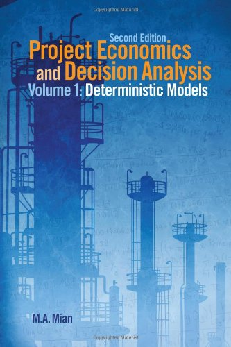 Project Economics and Decision Analysis Determinisitic Models 2nd 2010 (Enlarged) 9781593702083 Front Cover