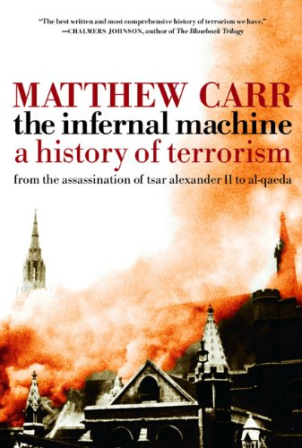 Infernal Machine A History of Terrorism  2007 9781595584083 Front Cover