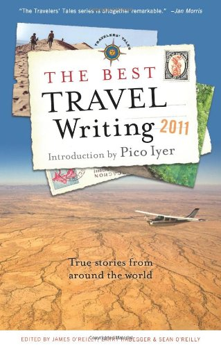 Best Travel Writing 2011 True Stories from Around the World N/A 9781609520083 Front Cover