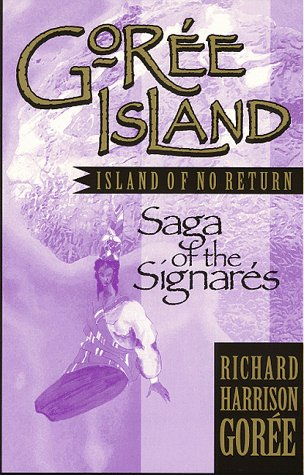 Goree Island : Island of No Return: Saga of the Signarres 1st edition cover