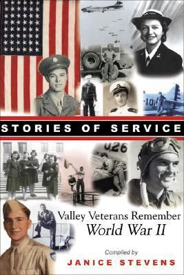 Stories of Service Valley Veterans Remember World War II  2007 9781933502083 Front Cover
