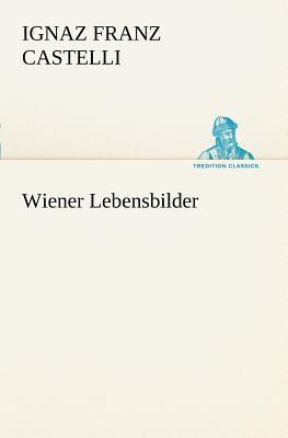 Wiener Lebensbilder  N/A 9783842404083 Front Cover
