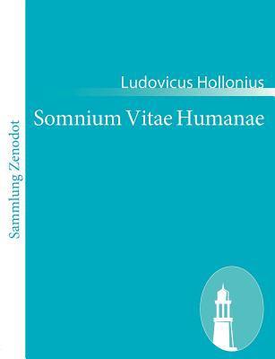 Somnium Vitae Humanae   2010 9783843056083 Front Cover