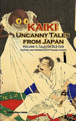 Kaiki: Uncanny Tales from Japan, Vol. 1 - Tales of Old Edo  0 edition cover