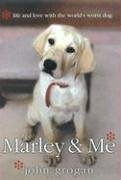 Marley and Me Life and Love with the World's Worst Dog  2005 9780060817084 Front Cover