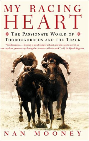 My Racing Heart The Passionate World of Thoroughbreds and the Track  2003 9780060958084 Front Cover