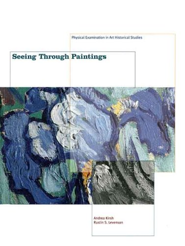Seeing Through Paintings Physical Examination in Art Historical Studies  2002 9780300094084 Front Cover