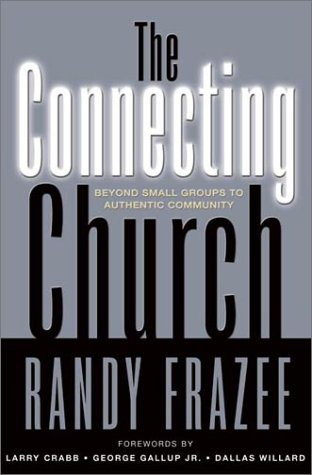 Connecting Church Beyond Small Groups to Authentic Community  2001 9780310233084 Front Cover