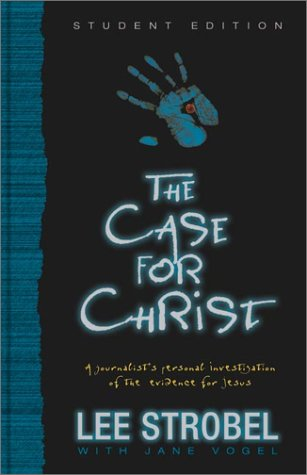 Case for Christ Student Ed Padded A Journalist's Personal Investigation of the Evidence for Jesus  2002 (Student Manual, Study Guide, etc.) edition cover