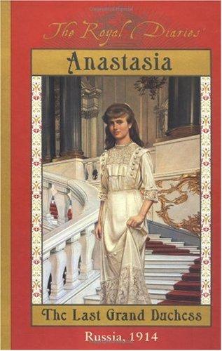 Anastasia The Last Grand Duchess: Russia 1914  2000 edition cover