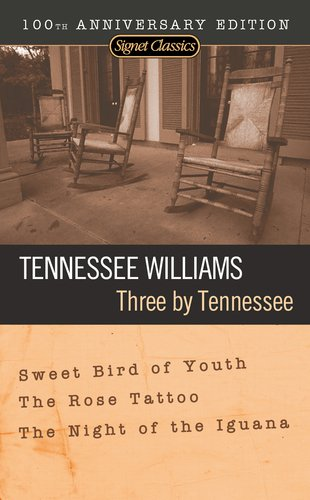 Three by Tennessee Sweet Bird of Youth - The Rose Tattoo - The Night of the Iguana N/A edition cover