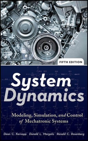 System Dynamics Modeling, Simulation, and Control of Mechatronic Systems 5th 2012 edition cover