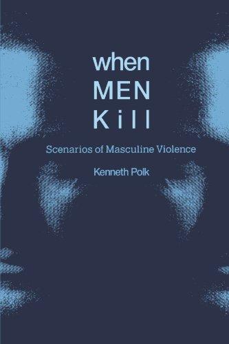 When Men Kill Scenarios of Masculine Violence  1994 9780521468084 Front Cover