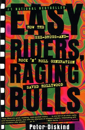 Easy Riders, Raging Bulls How the Sex-Drugs-and-Rock 'n' Roll Generation Saved Hollywood  1999 edition cover