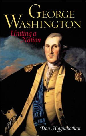 George Washington Uniting a Nation  2002 9780742522084 Front Cover