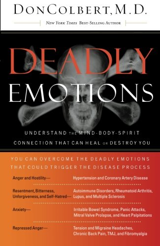 Deadly Emotions Understand the Mind-Body-Spirit Connection That Can Heal or Destroy You  2006 9780785288084 Front Cover