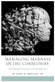Managing Madness in the Community The Challenge of Contemporary Mental Health Care  2014 edition cover