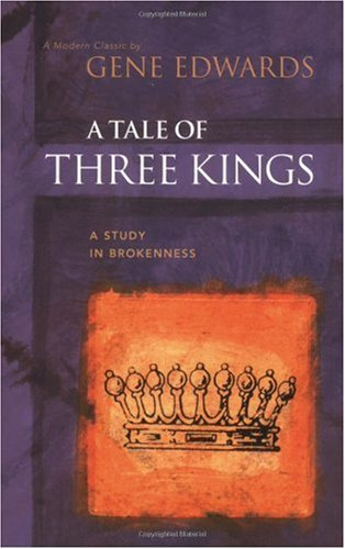 Tale of Three Kings A Study in Brokenness 2nd 1992 9780842369084 Front Cover