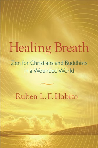 Healing Breath Zen for Christians and Buddhists in a Wounded World  2006 edition cover