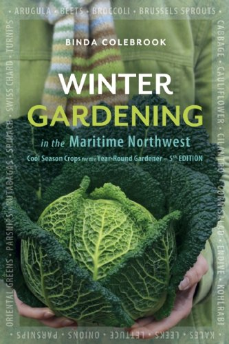 Winter Gardening in the Maritime Northwest Cool Season Crops for the Year-Round Gardener 5th 2012 9780865717084 Front Cover