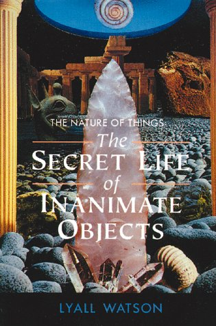 Nature of Things The Secret Life of Inanimate Objects N/A edition cover