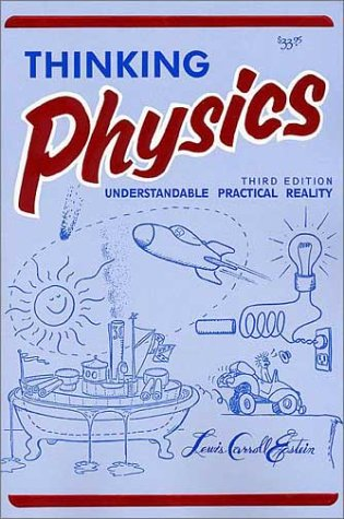Thinking Physics Understandable Practical Reality 3rd 2002 edition cover