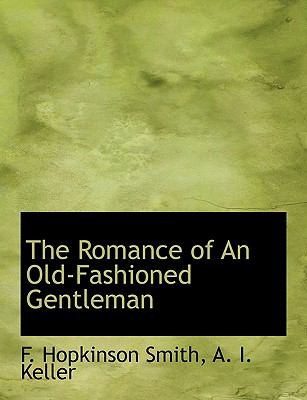 Romance of an Old-Fashioned Gentleman  N/A 9781113884084 Front Cover