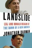 Landslide LBJ and Ronald Reagan at the Dawn of a New America  2014 9781400067084 Front Cover