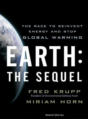 Earth: the Sequel: The Race to Reinvent Energy and Stop Global Warming, Library Edition  2008 9781400137084 Front Cover