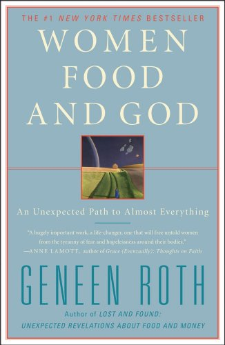 Women Food and God An Unexpected Path to Almost Everything  2011 9781416543084 Front Cover