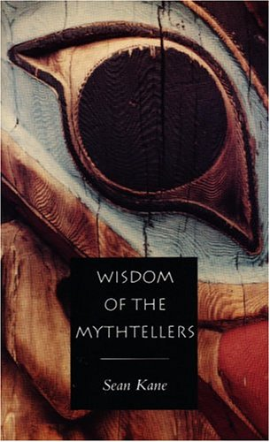 Wisdom of the Mythtellers  2nd 1998 (Revised) 9781551112084 Front Cover