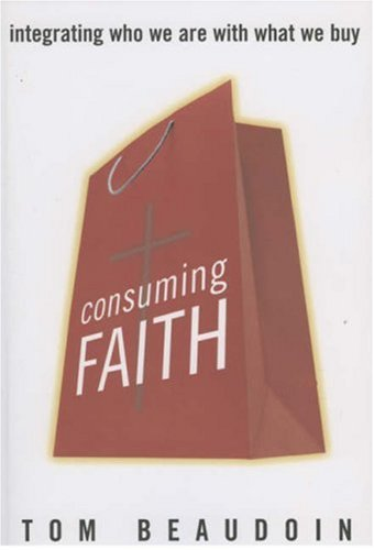 Consuming Faith Integrating Who We Are with What We Buy  2007 edition cover