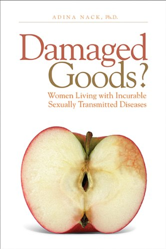 Damaged Goods? Women Living with Incurable Sexually Transmitted Diseases  2008 edition cover