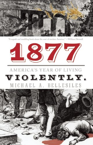 1877 America's Year of Living Violently  2012 edition cover