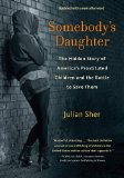 Somebody's Daughter The Hidden Story of America's Prostituted Children and the Battle to Save Them  2013 edition cover