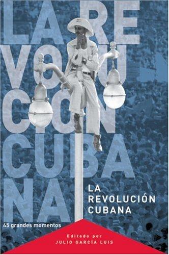 Revolucion Cubana 45 Grandes Momentos  2005 9781920888084 Front Cover