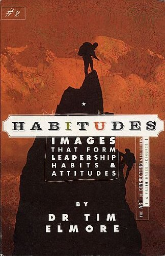 Habitudes, the Art of Connecting with Others (A Faith Based Resource) No. 2 : Images That Form Leadership Habits and Attitudes  2006 edition cover