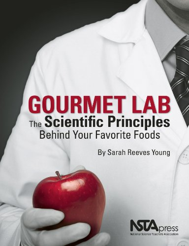 Gourmet Lab The Scientific Principles Behind Your Favorite Foods  2011 9781936137084 Front Cover