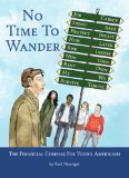 No Time to Wander The Financial Compass for Young Americans  2013 9781936872084 Front Cover