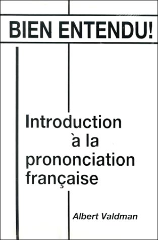 Bien Entendu! Introduction � la Prononciation Fra�aise  1993 edition cover