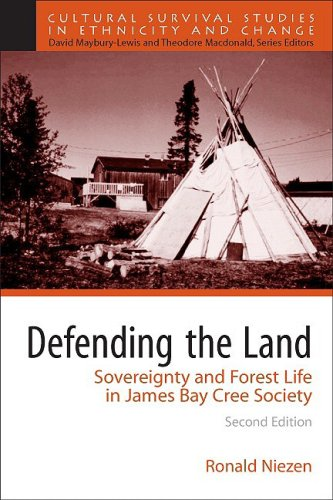 Defending the Land Sovereignty and Forest Life in James Bay Cree Society 2nd 2009 (Revised) edition cover