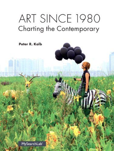 Art Since 1980 Charting the Contemporary Plus MySearchLab with EText -- Access Card Package  2014 edition cover