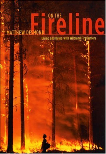 On the Fireline Living and Dying with Wildland Firefighters  2007 9780226144085 Front Cover