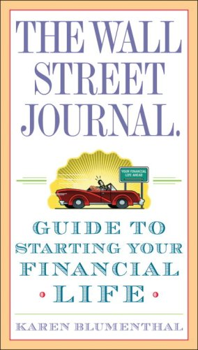 Wall Street Journal. Guide to Starting Your Financial Life   2009 edition cover