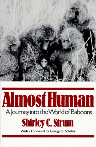 Almost Human A Journey into the World of Baboons N/A edition cover