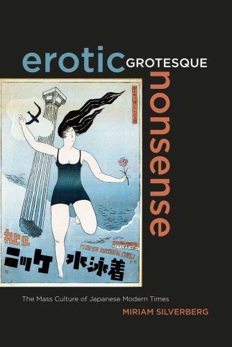 Erotic Grotesque Nonsense The Mass Culture of Japanese Modern Times  2009 9780520260085 Front Cover