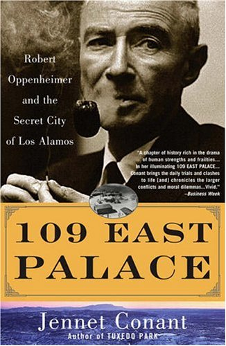 109 East Palace Robert Oppenheimer and the Secret City of Los Alamos  2006 9780743250085 Front Cover