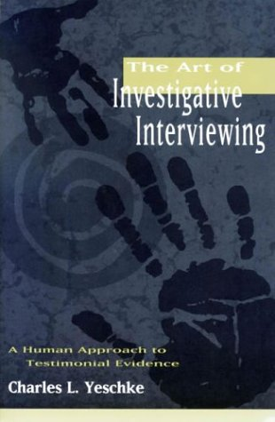 Art of Investigative Interviewing A Human Approach to Testimonial Evidence  1997 9780750698085 Front Cover