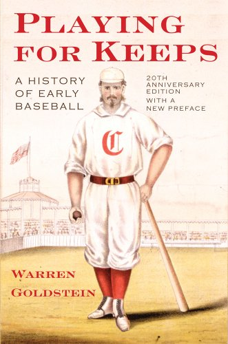 Playing for Keeps A History of Early Baseball 20th 2009 edition cover